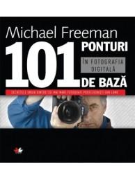 101 Ponturi de Baza in Fotografia Digitala Editia a III-a, Editie Editura Litera - de Michael Freeman